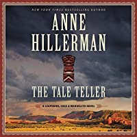 The Tale Teller: A Leaphorn, Chee & Manuelito Novel: The Leaphorn, Chee & Manuelito Novels, book 5