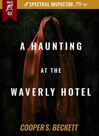 A Haunting at the Waverly Hotel: A Spectral Inspector Story (The Spectral Inspector)