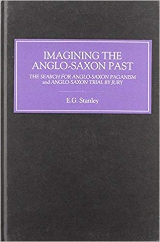 Imagining the Anglo-Saxon Past: The Search for Anglo-Saxon Paganism and Anglo-Saxon Trial by Jury