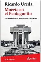 Muerte en el Pentagonito: Los Cementerios Secretos del Ejército Peruano