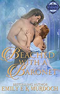 Beached with a Baronet: A Steamy Regency Romance (Ravishing Regencies Book 6)
