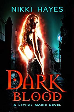 Dark Blood (Lethal Magic Book 1)