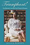 Triumphant!: One Woman's Journey From Prison to Purpose