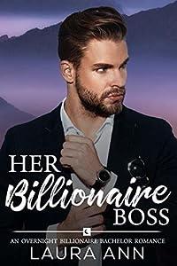 Her Billionaire Boss (The Overnight Billionaire Bachelors #1)