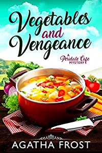 Vegetables and Vengeance (Peridale Cafe #17)