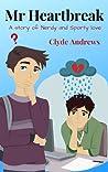 Mr Heartbreak (Cute Gay Romance #2)