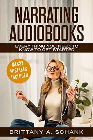 Narrating Audiobooks: Everything You Need to Know to Get Started