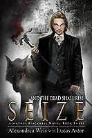 Seize (A Magnus Blackwell Novel Book 3)