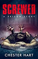 Screwed: A Prison Story