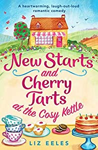 New Starts and Cherry Tarts at the Cosy Kettle (Cosy Kettle, #1)