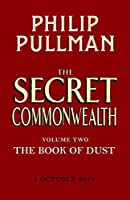 The Secret Commonwealth: The Book of Dust Volume Two