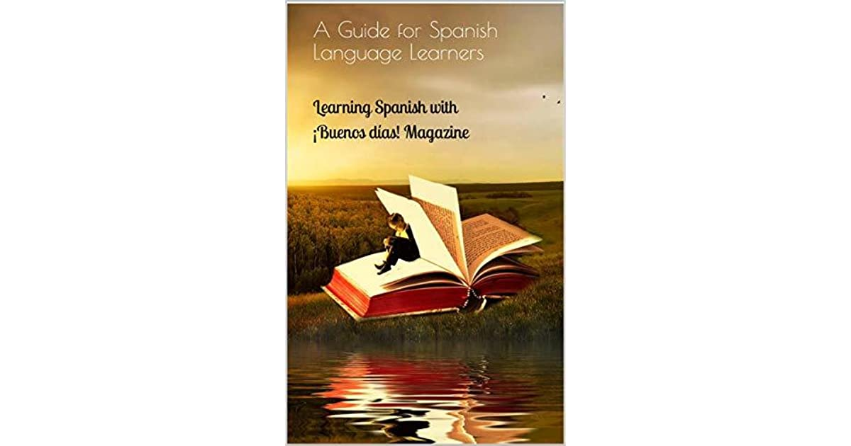 Learning Spanish with ¡Buenos días! Magazine: A Guide for ...
