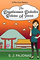 The Daydreamer Detective Returns a Favor (Miso Mysteries #4)