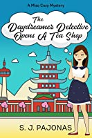 The Daydreamer Detective Opens a Tea Shop (Miso Cozy Mystery #3)