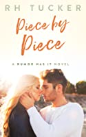 Piece by Piece (Rumor Has It, #5)