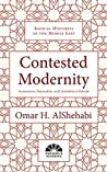 Contested Modernity: Sectarianism, Nationalism, and Colonialism in Bahrain