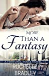 More Than a Fantasy (A  Fortuna, Texas Novel, #3)