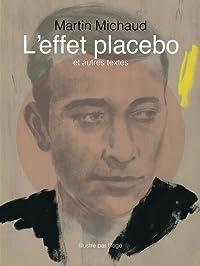 L'effet placebo et autres textes