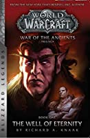 Warcraft: War of the Ancients Book One: The Well of Eternity