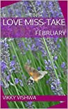 Love Miss-take: FEBRUARY (LOVE MISTAKE Book 1)