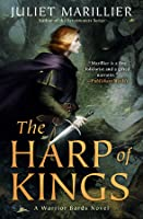 The Harp of Kings (Warrior Bards #1)