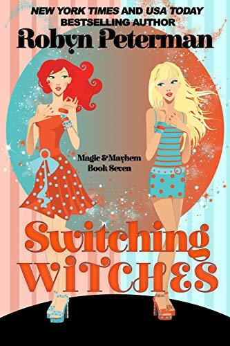 Robyn Peterman - Magic and Mayhem 7 - Switching Witches