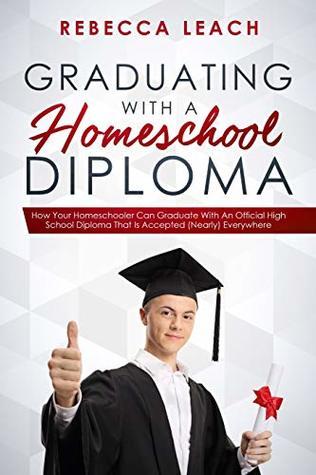 Graduating With A Homeschool Diploma How Your Homeschooler