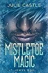 Mistletoe Magic (Jewel Box Book 1)