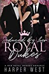 Seduced by Her Royal Dukes