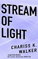 Stream of Light (The Vision Chronicles Large Print, #6)
