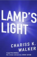 Lamp's Light (The Vision Chronicles Large Print, #7)