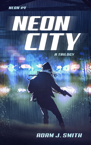 Neon City: A Trilogy