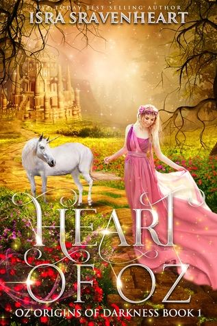 Heart of Oz (Oz: Origins of Darkness Book 1)