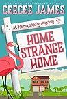 Home Strange Home (Flamingo Realty Mystery #3)