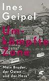 Umkämpfte Zone: Mein Bruder, der Osten und der Hass