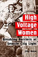 High Voltage Women: Breaking Barriers at Seattle City Light