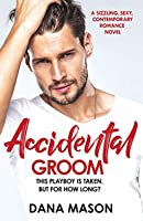 Accidental Groom (Accidental Love #1)