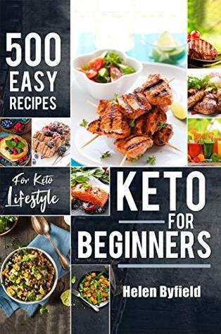 Keto For Beginners 500 Easy Recipes For Keto Lifestyle