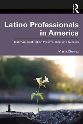 Latino Professional Success in America: Public Policies, People, and Perseverance