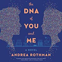 The DNA of You and Me: A Novel