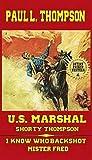 I Know Who Back Shot Mister Fred (U.S. Marshal Shorty Thompson #68)