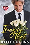 Imagine That (Small Town Big Love, #2)