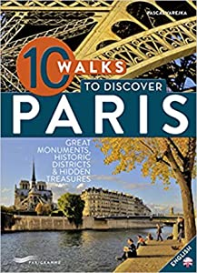 10 walks to discover Paris [ English edition ]