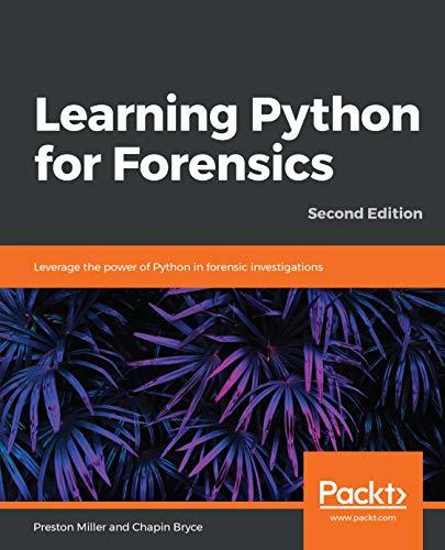 Learning Python for Forensics, 2nd Edition