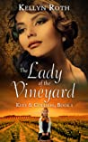 The Lady of the Vineyard  (Kees & Colliers, #1)