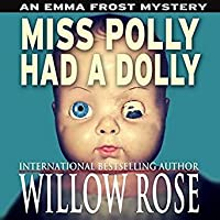 Miss Polly had a Dolly (Emma Frost Mystery, Book #2)