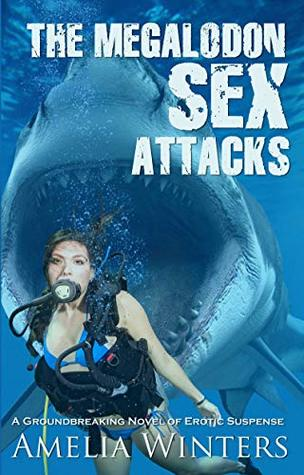 The Megalodon Sex Attacks by Amelia Winters