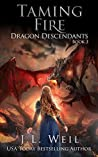 Taming Fire (Dragon Descendants, #3)