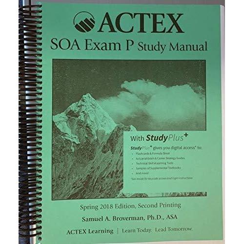 Actex Study Manual:SOA Exam P, CAS Exam 1 - Spring 2018, 2nd