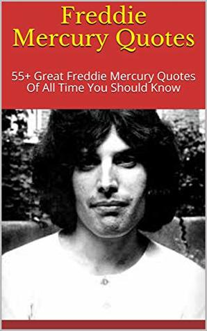 13+ Freddie Mercury Quotes